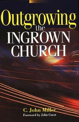 Outgrowing the Ingrown Church   -     By: C. John Miller