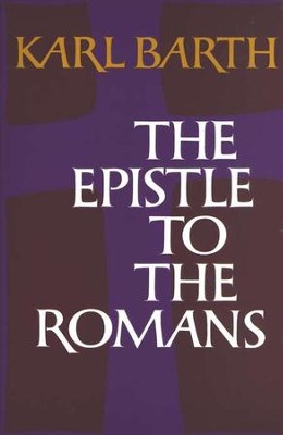 The Epistle to the Romans   -     By: Karl Barth