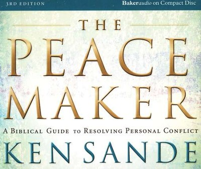 The Peacemaker, 3rd edition: A Biblical Guide to Resolving Personal Conflict - Audiobook on CD  -     By: Ken Sande