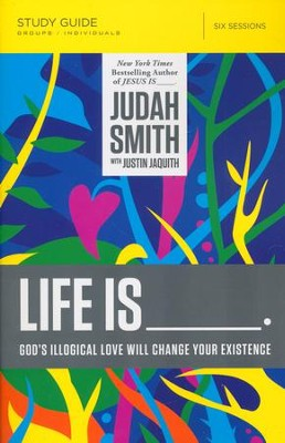 Life Is, Study Guide  -     By: Judah Smith
