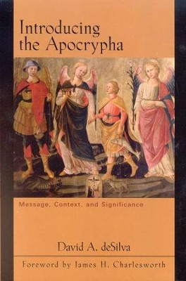 Introducing the Apocrypha: Message, Context, and Significance  -     By: David A. deSilva