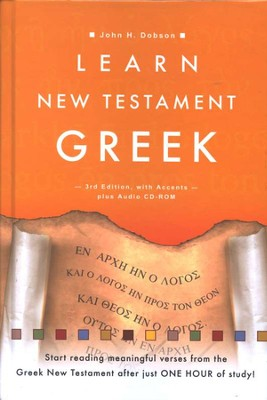 Learn New Testament Greek, Third Edition--Book and CD-ROM  -     By: John H. Dobson