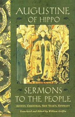 Sermons to the People   -     Edited By: William Griffin     By: Saint Augustine