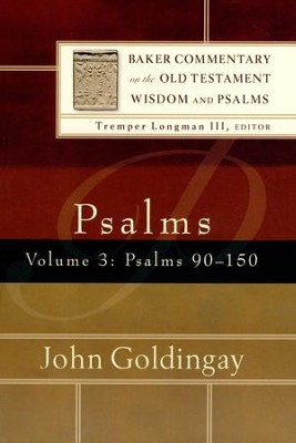 Psalms 90-150, Volume 3: The Baker Commentary on the Old Testament Wisdom and Psalms [BOCOT]  -     By: John Goldingay