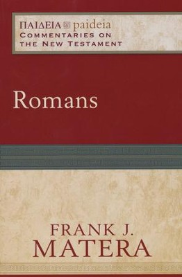 Romans: Paideia Commentaries on the New Testament [PCNT]  -     By: Frank J. Matera