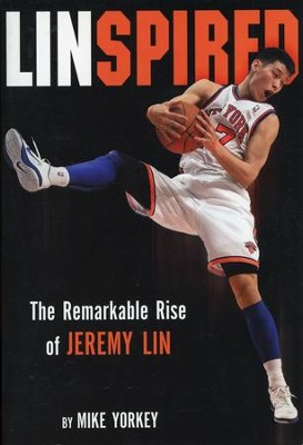 Linspired: The Remarkable Rise of Jeremy Lin  - Slightly Imperfect  -     By: Mike Yorkey