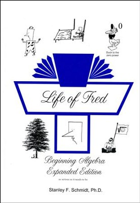 Life of Fred: Beginning Algebra Expanded Edition  -     By: Stanley F. Schmidt Ph.D.