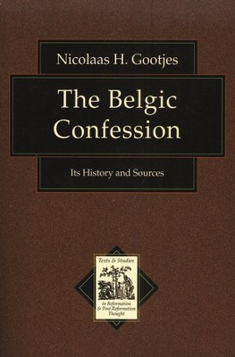 The Belgic Confession  -     By: Nicolaas H. Gootjes