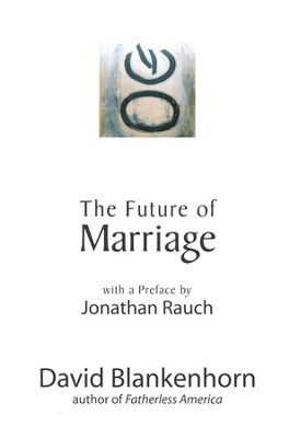 The Future of Marriage  -     By: David Blankenhorn