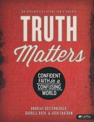 Truth Matters: Confident Faith in a Confusing World (Member Book)  -     By: Andreas Kostenberger, Darrell Bock