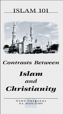 Islam 101: Contrasts Between Islam and Christianity   -     By: Gene Gurganus