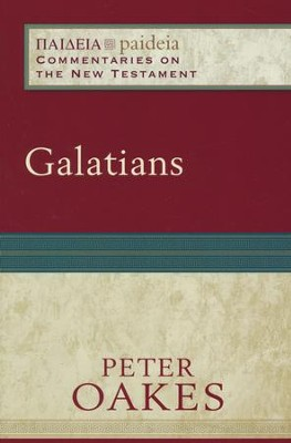 Galatians: Paideia Commentaries on the New Testament [PCNT]   -     By: Peter S. Oakes