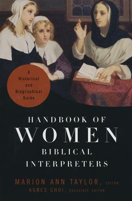 Handbook of Women Biblical Interpreters: A Historical and Biographical Guide  -     By: Marion Ann Taylor