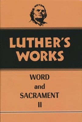 Luther's Works [LW], Volume 36: Word and Sacrament II   -     By: Martin Luther