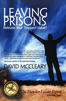 Leaving Prisons: Release Your Trapped Value!   -     By: David McCleary