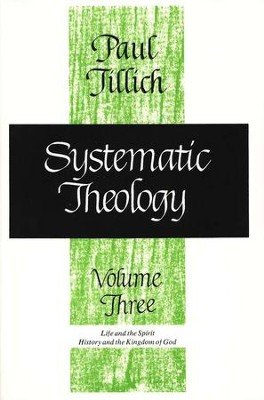 Systematic Theology, Volume 3   -     By: Paul Tillich