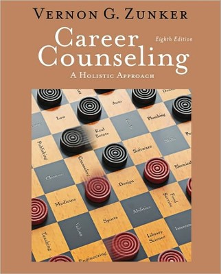 Career Counseling: A Holistic Approach, 8th edition   -     By: Vernon. G. Zunker