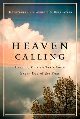 Heaven Calling: Hearing Your Father's Voice Every Day of the Year  -