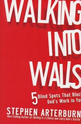 Walking into Walls: 5 Blind Spots That Block God's Work in You  - Slightly Imperfect  -     By: Stephen Arterburn