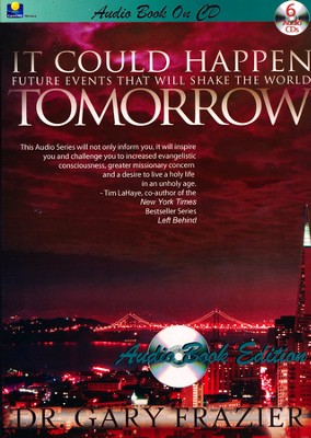 It Could Happen Tomorrow Audiobook on CD  -     Narrated By: Dr. Gary Frazier     By: Dr. Gary Frazier
