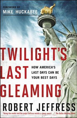 Twilight's Last Gleaming: How America's Last Days Can Be Your Best Days - Slightly Imperfect  -     By: Robert Jeffress