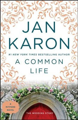 A Common Life: The Wedding Story, Mitford Series #6   -     By: Jan Karon