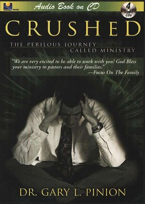 Crushed: The Perilous Journey Called Ministry Audiobook on CD  -     By: Dr. Gary L. Pinion