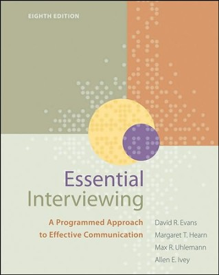 Essential Interviewing: A Programmed Approach to Effective communication, 8th edition  -     By: David R. Evans, Margaret T. Hearn, Max R. Uhlemann