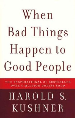When Bad Things Happen to Good People   -     By: Harold S. Kushner