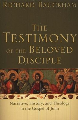 The Testimony of the Beloved Disciple  -     By: Richard Bauckham