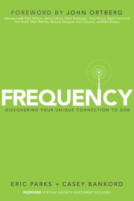 Frequency: Discovering Your Unique Connection to God   -     By: Eric Parks, Casey Bankord
