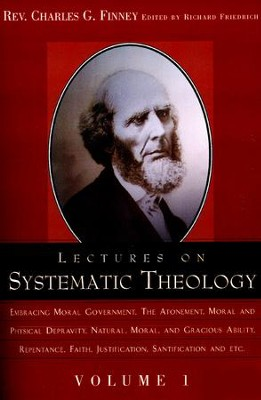 Lectures on Systematic Theology Volume 1  -     By: Charles Finney