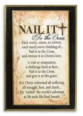 Nail it to the Cross Plaque  -