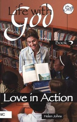 Life With God Book 3, Love in Action   -     By: Curtis Byers