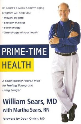 Prime Time Health  -     By: William Sears M.D., Martha Sears R.N.