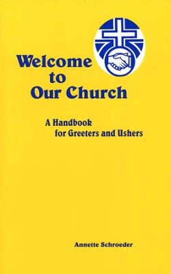 Welcome to Our Church: A Handbook for Greeters and Ushers  -     By: Annette Schroeder