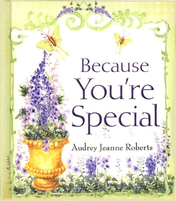 Because You're Special  -     By: Audey Jeanne Roberts