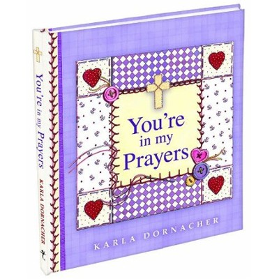 You're In My Prayers  -     By: Karla Dornacher