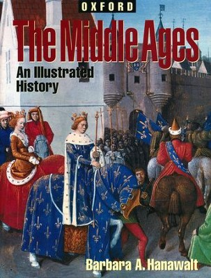 The Middle Ages: An Illustrated History   -     By: Barbara A. Hanawalt