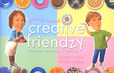 Getting Started Guide: Creative Friendzy Series--CD   -     By: Pam Morton, Kathy Jingling