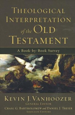 Theological Interpretation of the Old Testament: A Book-by-Book Survey  -     By: Kevin J. Vanhoozer