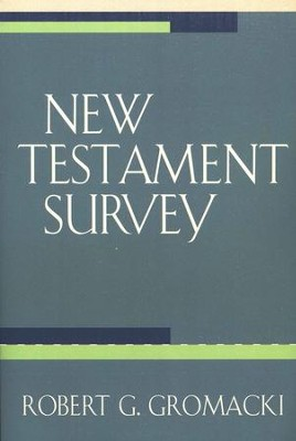 New Testament Survey   -     By: Robert G. Gromacki