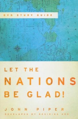 Let the Nations Be Glad! Study Guide - Slightly Imperfect  -     By: John Piper