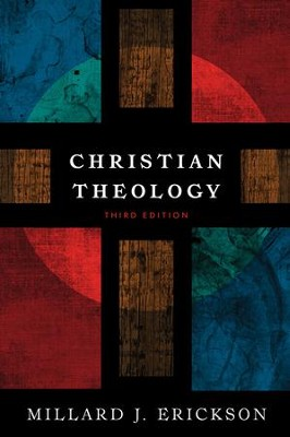 Christian Theology, Third Edition  -     By: Millard J. Erickson