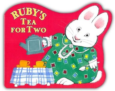 Ruby's Tea for Two  -     By: Rosemary Wells