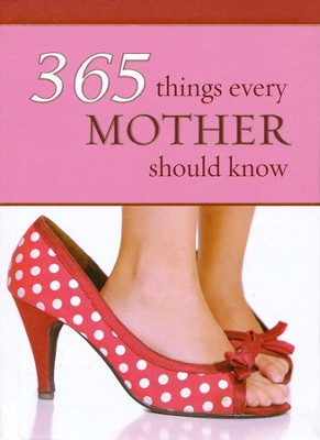 365 Things Every Mother Should Know Gift Book  -