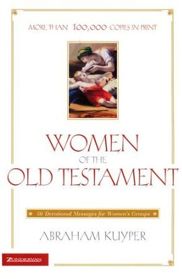 Women of the Old Testament   -     By: Abraham Kuyper
