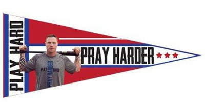 Play Hard, Pray Harder Pennant, Josh Hamilton    -