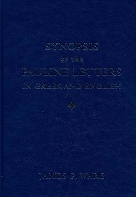 Synopsis of the Pauline Letters in Greek and English  -     By: James P. Ware