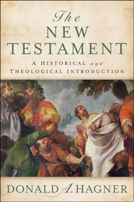 The New Testament: A Historical and Theological Introduction  -     By: Donald A. Hagner